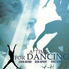 La locandina di A Time for Dancing