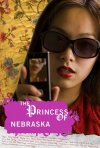 La locandina di The Princess of Nebraska
