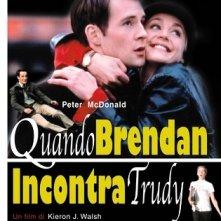 La locandina di Quando Brendan incontra Trudy
