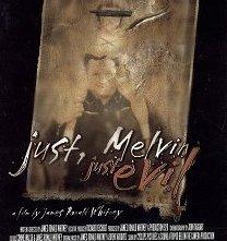 La locandina di Just, Melvin: Just Evil