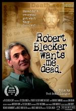 La locandina di Robert Blecker Wants Me Dead