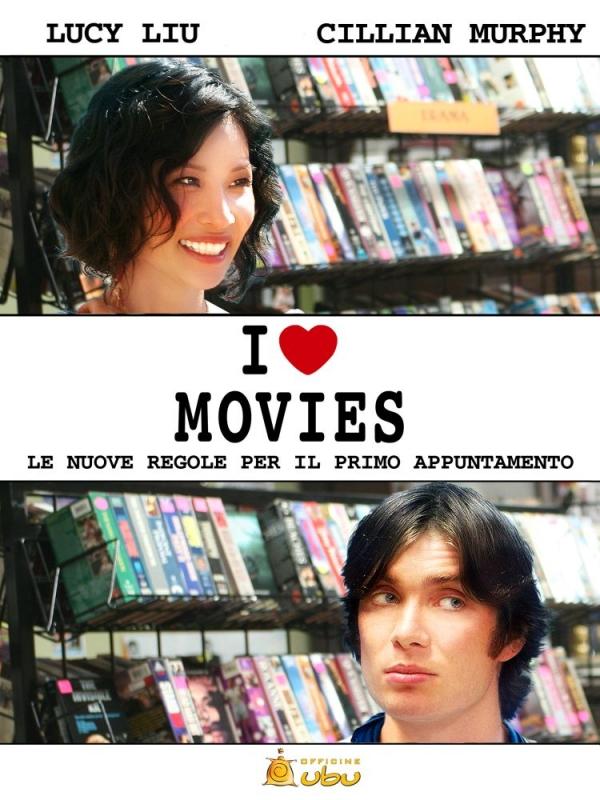 La Locandina Italiana Di I Love Movies 95869