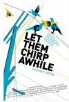 La locandina di Let Them Chirp Awhile