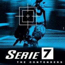 La locandina di Serie 7 - The Contenders