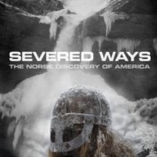 La locandina di Severed Ways: The Norse Discovery of America