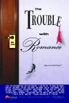 La locandina di The Trouble with Romance