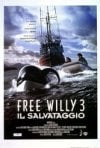 La locandina di Free Willy 3 - Il salvataggio