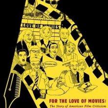 La locandina di For the Love of Movies: The Story of American Film Criticism