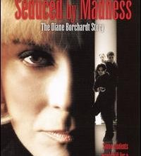 La locandina di Seduced by Madness: The Diane Borchardt Story