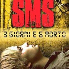La locandina di SMS: 3 giorni e 6 morto