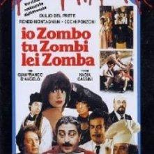 La locandina di Io zombo, tu zombi, lei zomba