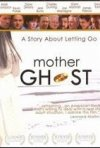 La locandina di Mother Ghost