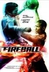 La locandina di Fireball