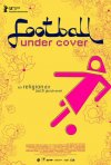 La locandina di Football Under Cover