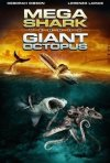 La locandina di Mega Shark vs. Giant Octopus