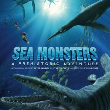 La locandina di Sea Monsters: A Prehistoric Adventure