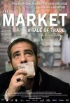 La locandina di The Market - A Tale of Trade