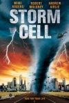 La locandina di Storm Cell - Pericolo Dal Cielo