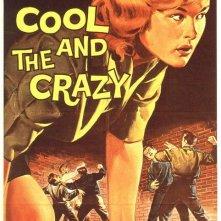 La locandina di The Cool and the Crazy