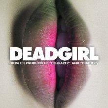 La locandina di Deadgirl