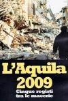 La locandina di L'Aquila 2009 - Cinque registi tra le macerie