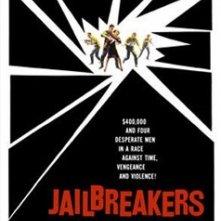 La locandina di The Jailbreakers