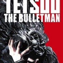 Una locandina di Tetsuo - The Bullet Man