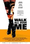 La locandina di Walk All Over Me
