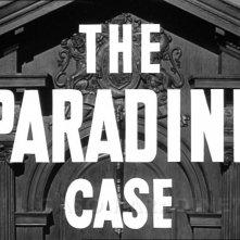 Titoli di testa del film Il caso Paradine ( 1947 )
