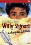 Locandina di Willy Signori e vengo da lontano