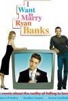 La locandina di I Want to Marry Ryan Banks