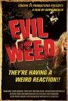 La locandina di Evil Weed