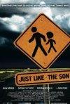La locandina di Just Like the Son
