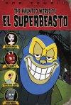 La locandina di The Haunted World of El Superbeasto