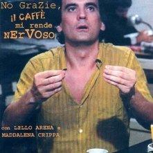 La locandina di No grazie, il caffè mi rende nervoso