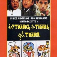 La locandina di Io tigro, tu tigri, egli tigra