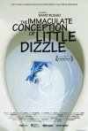 La locandina di The Immaculate Conception of Little Dizzle