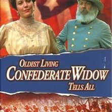 La locandina di Oldest Living Confederate Widow Tells All