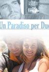 La locandina di Un paradiso per due