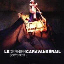 La locandina di Le Denier Caravansérail (Odyssées)