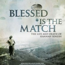 La locandina di Blessed Is the Match: The Life and Death of Hannah Senesh