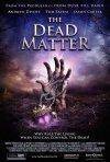 La locandina di The Dead Matter
