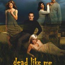Il poster della serie Dead Like Me