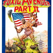 La locandina di The Toxic Avenger Part II