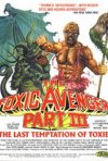 La locandina di The Toxic Avenger Part III: The Last Temptation of Toxie
