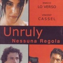 La locandina di Unruly - nessuna regola