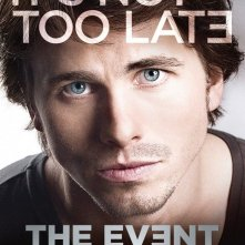 Un poster della serie TV The Event con lo slogan 'It's not too Late'
