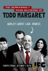 The Increasingly Poor Decisions of Todd Margaret