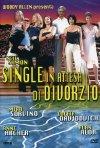 La locandina italiana di Single in attesa di divorzio