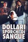 La locandina di Dollari sporchi di sangue